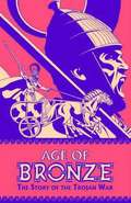 Age Of Bronze Volume 3: Betrayal Part 1