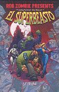 Rob Zombie Presents: The Haunted World Of El Superbeasto