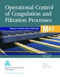 M37 Operational Control of Coagulation and Filtration Processes