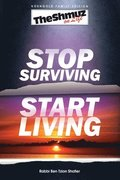 Stop Surviving, Start Living: The Shmuz on Life 1