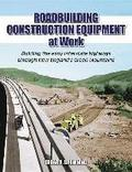 Roadbuilding Construction Equipment at Work: Building the Early Interstate Highways Through New England's Green Mountain