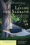 Living the Sabbath (The Christian Practice of Everyday Life)