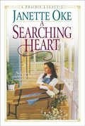 Searching Heart (Prairie Legacy Book #2)