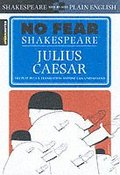 No Fear Shakespeare: Julius Caesar