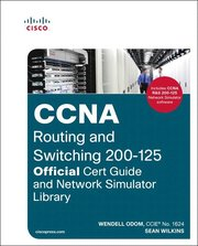 CCNA Routing and Switching 200-125 Official Cert Guide and Network Simulator Library, 1/e