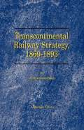 Transcontinental Railway Strategy, 1869-1893