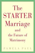 Starter Marriage and the Future of Matrimony