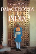 Guide to the Palace Hotels of India