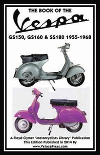 Book of the Vespa Gs150, Gs160 &; Ss180 1955-1968