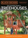 The Complete Guide to Treehouses (Black &; Decker)