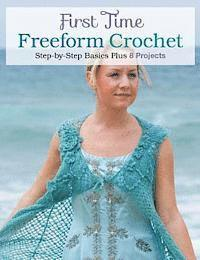 First Time Freeform Crochet: Step-By-Step Basics