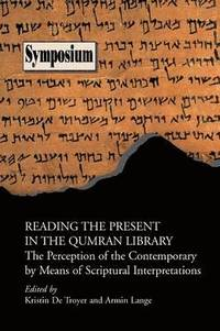 Reading the Present in the Qumran Library