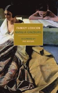 A family lexicon / by Natalia Ginzburg ; translated by Jenny McPhee ; introduction by Peg Boyers.