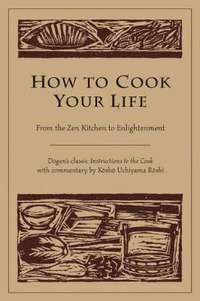 How To Cook Your Life