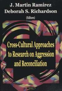 Cross-Cultural Approaches to Research on Aggression &; Reconciliation