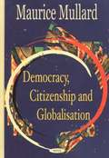 Democracy Citizenship &; Globalisation
