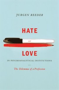 Hate and Love in Pyschoanalytical Institutions