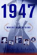 1947: Where Now Begins