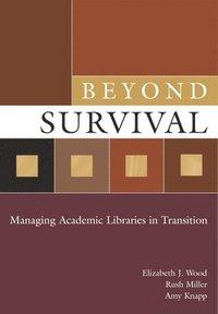 22235114b7f8 Beyond Survival - Elizabeth J Wood, Rush Miller, Amy Knapp - Häftad ...
