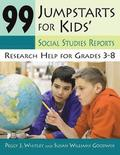 99 Jumpstarts for Kids' Social Studies Reports