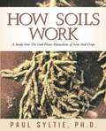 How Soils Work