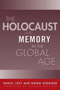 Holocaust And Memory In The Global Age