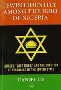 Jewish Identity Among The Igbo Of Nigeria, Israel's 'lost Tribe' And The Question Of Belonging In The Jewish State