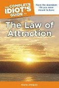 Complete Idiot's Guide to the Law of Attraction