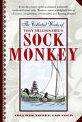 The Collected Works Of Tony Millionaire's Sock Monkey