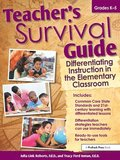 Teacher's Survival Guide: Differentiating Instruction in the Elementary Classroom