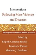 Interventions Following Mass Violence and Disasters