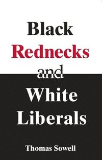 Black Rednecks &; White Liberals