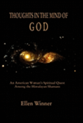 Thoughts in the Mind of God: Himalayan Shamanism and an American Woman's Search for Enlightenment