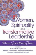 Women, Spirituality and Transformative Leadership