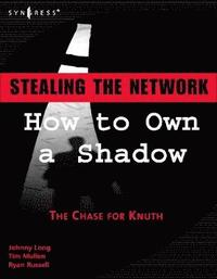 Stealing the Network: How to Own a Shadow: The Chase for Knuth