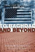 To Baghdad and Beyond