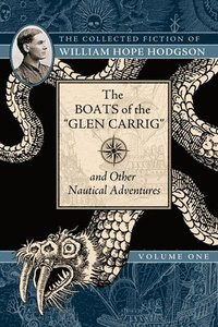 The Boats of the 'Glen Carrig' and Other Nautical Adventures