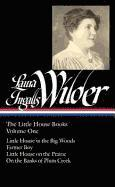 Laura Ingalls Wilder: The Little House Books Vol. 1 (Loa #229): Little House in the Big Woods / Farmer Boy / Little House on the Prairie / On the Bank