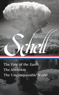 Jonathan Schell The Fate Of The Earth, The Abolition, The Unconquerable Worl