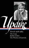 John Updike: Novels 1978-1984 (Loa #339): The Coup / Rabbit Is Rich / The Witches of Eastwick