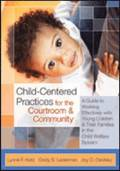 Child-Centered Practices for the Courtroom &; Community