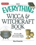 The 'Everything' Wicca and Witchcraft Book
