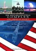 The Military-Industrial Complex and American Society