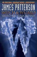 James Patterson's Witch &; Wizard Volume 1