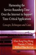 Harnessing the Service Roundtrip over the Internet Support Time-Critical Applications