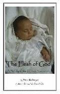 The Flesh of God: A Study of the Infancy Narratives