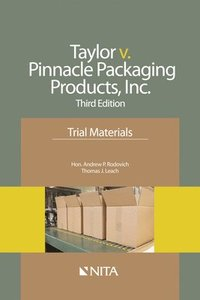 Taylor v. Pinnacle Packaging Products, Inc.: Trial Materials