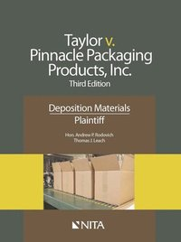 Taylor v. Pinnacle Packaging Products, Inc.: Deposition Materials, Plaintiff