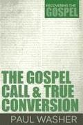 Gospel Call &; True Conversion, The