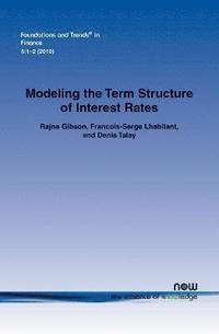 Modeling the Term Structure of Interest Rates